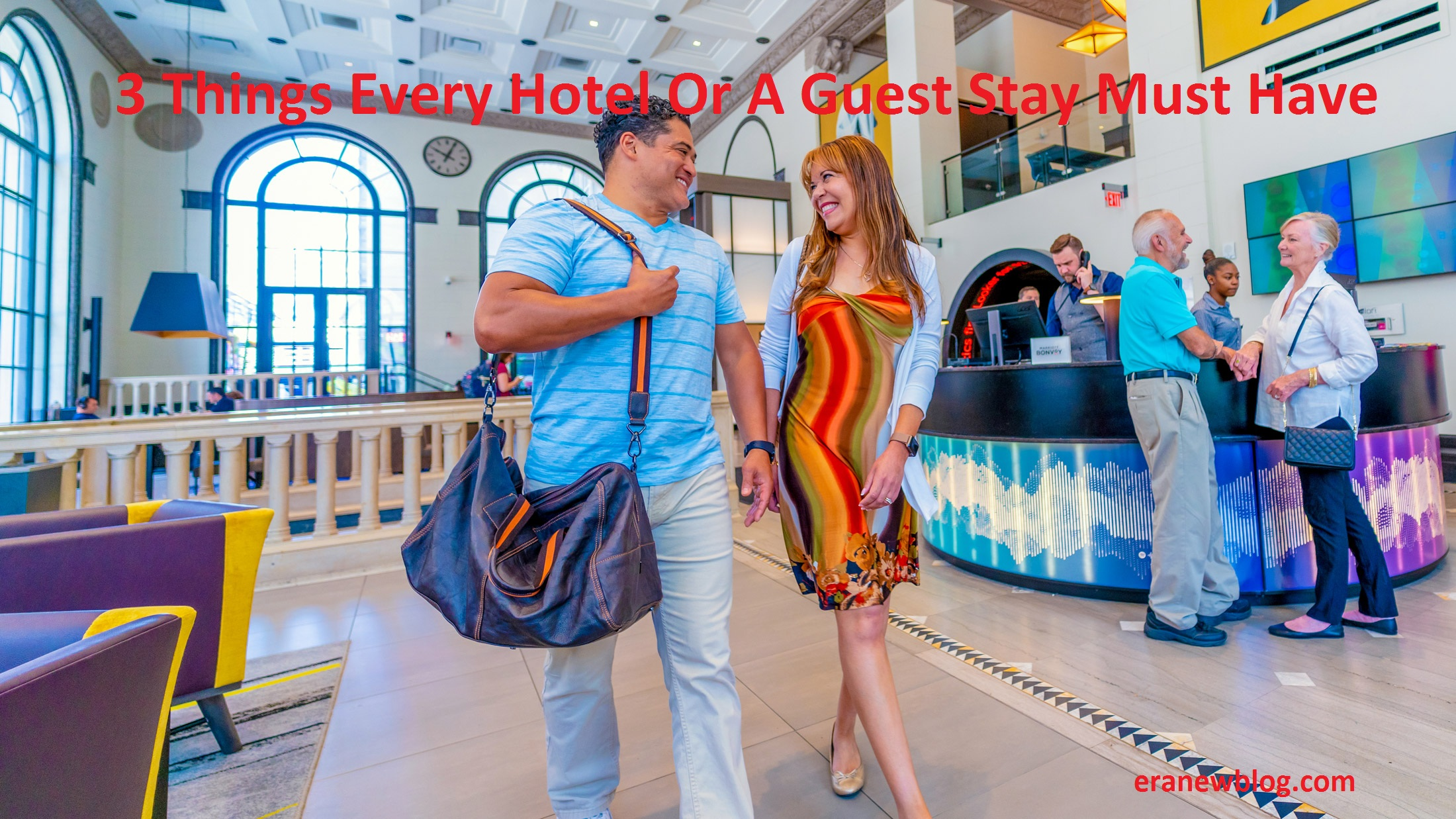 3 Things Every Hotel Or A Guest Stay Must Have