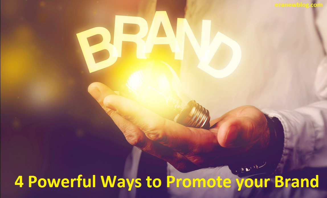4 Powerful Ways to Promote your Brand
