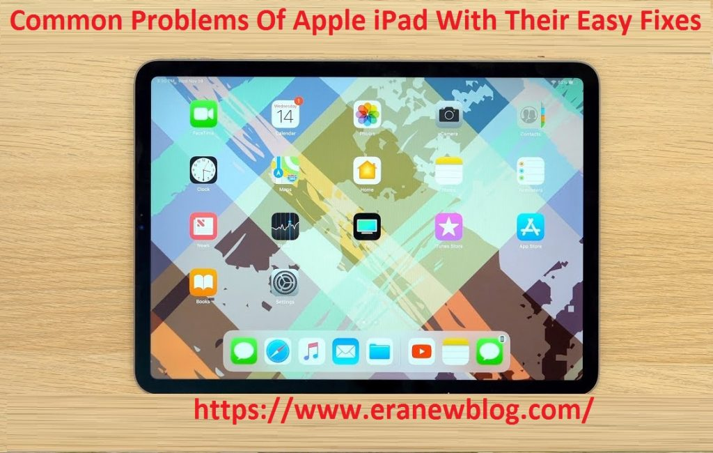 Common Problems Of Apple iPad With Their Easy Fixes