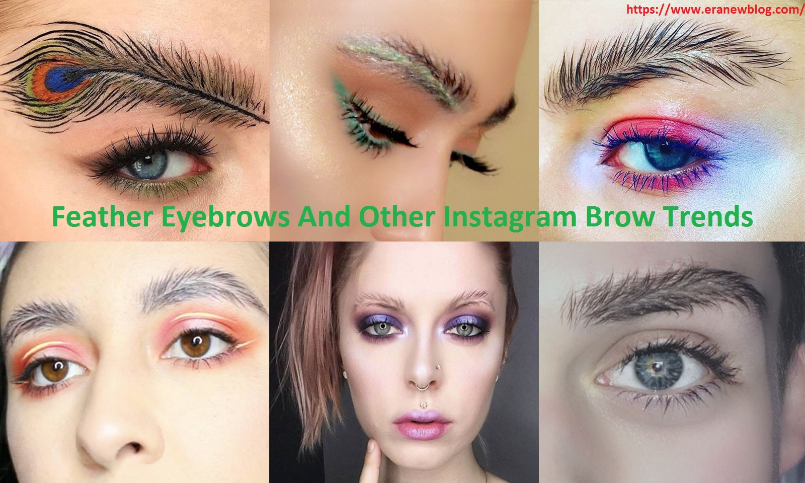 Feather Eyebrows And Other Instagram Brow Trends