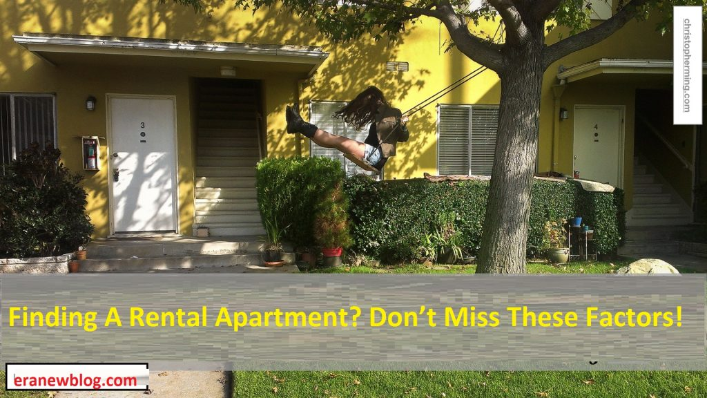 Finding A Rental Apartment? Don't Miss These Factors!