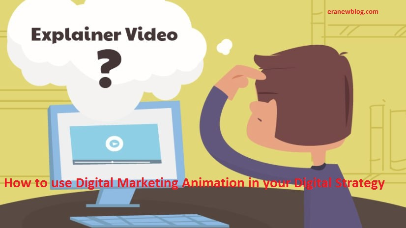 How to use Digital Marketing Animation in your Digital Strategy