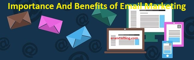 Importance And Benefits of Email Marketing