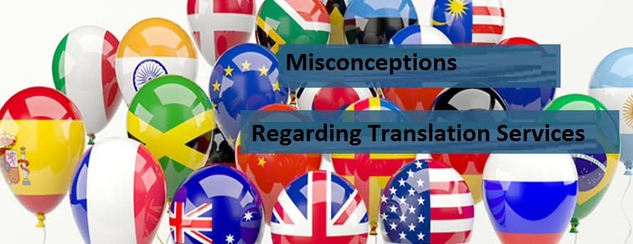 Misconceptions Regarding Translation Services
