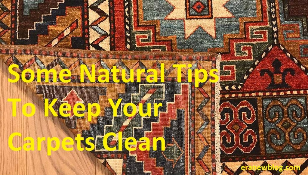 Some Natural Tips To Keep Your Carpets Clean