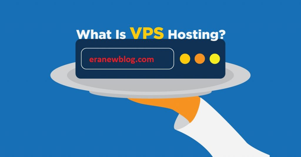 What Is VPS Hosting: Pros And Cons Of VPS Hosting In 2020