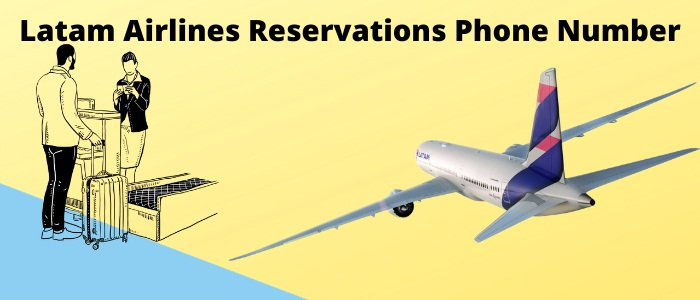 Latam Airlines Reservations Phone Number