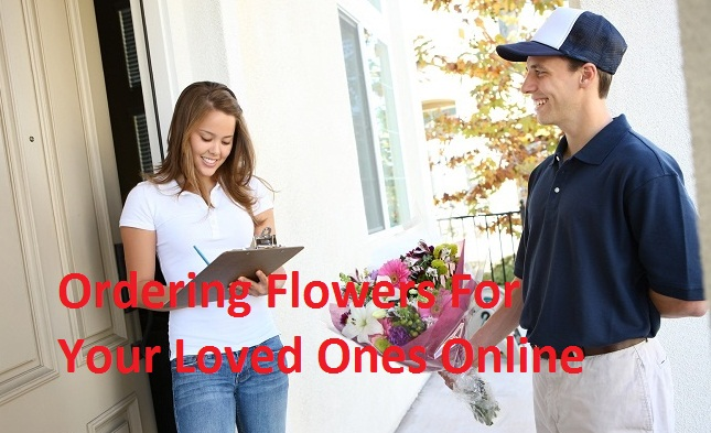 ordering flowers for your loved ones online