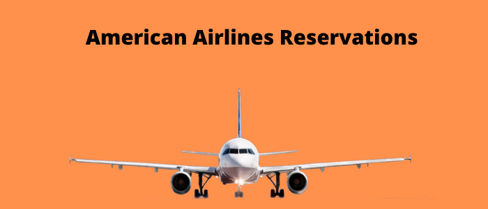 American Airlines Reservations and Save Big on Last-Minute Flights