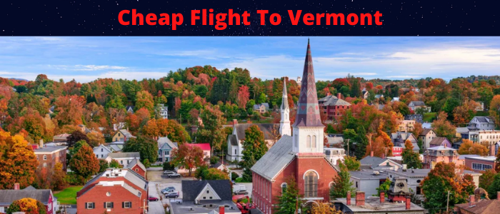 Cheap Flight To Vermont