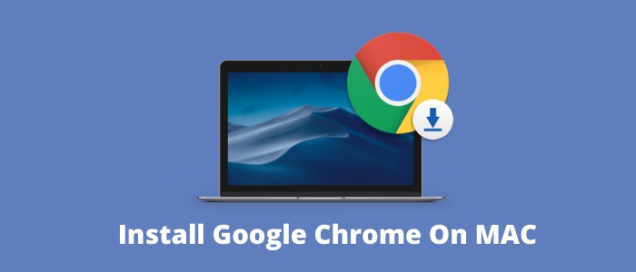 How To Install Google Chrome On MAC