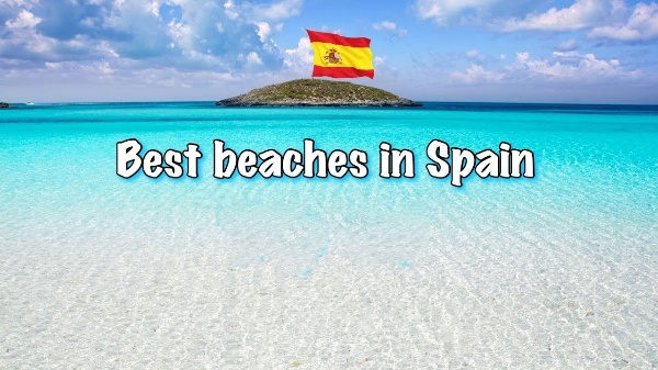 Top 9 Beaches In Spain You Must See
