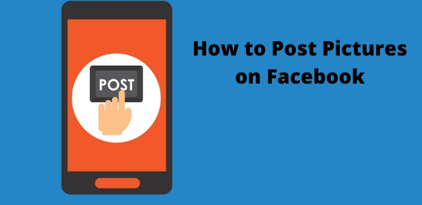 How to Post Pictures on Facebook