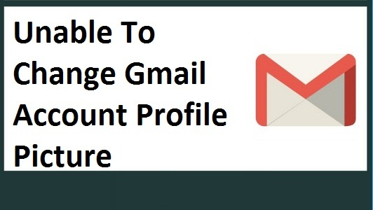 Unable To Change Gmail Account Profile Picture